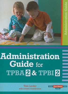 Administration Guide for TPBA 2 & TPBI 2 By Linder, Toni